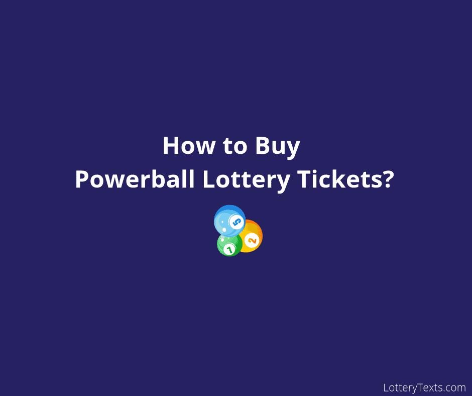 Buy Powerball Lottery Tickets