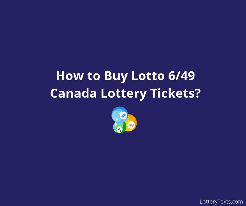 Lotto 6_49 Canada Lottery Tickets