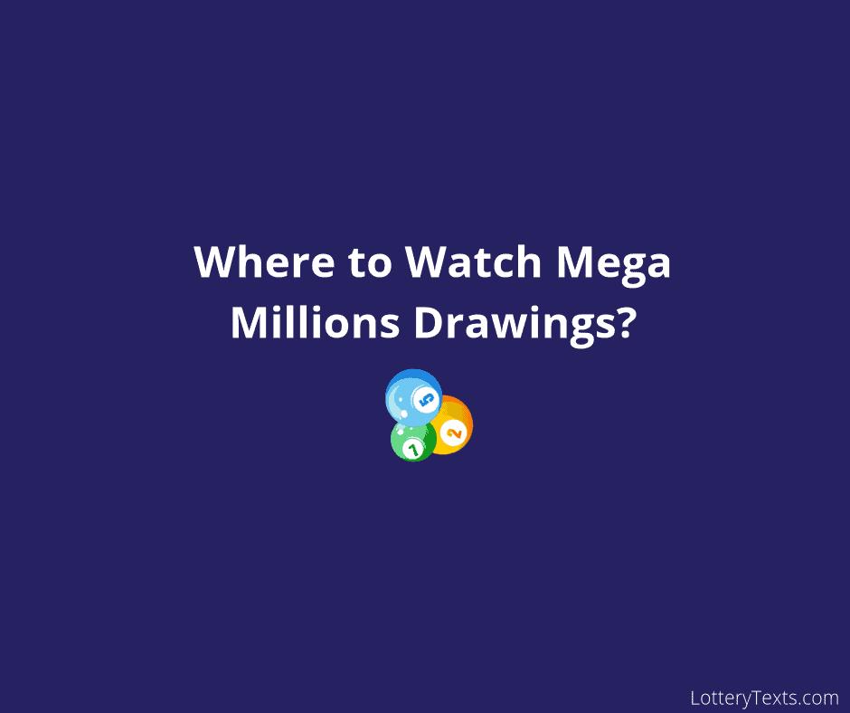 Watch Mega Millions Drawings